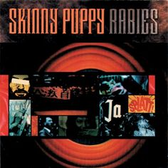 Rabies by Skinny Puppy...this poster (very large) poster was planted across the living room wall of me and Dade's very first apartment together in New Orleans.
