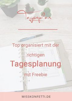 3 Freebies für eine detaillierte Tagesplanung