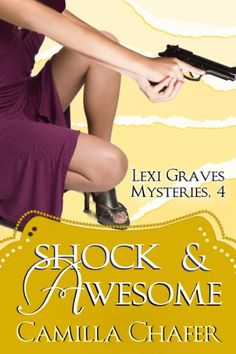 Shock and Awesome (Lexi Graves Mysteries Book 4) - Kindle edition by Camilla Chafer. Romance Kindle eBooks @ Amazon.com.