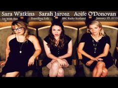 ▶ Sarah Jarosz, Sara Watkins & Aoife O'Donovan ~ Walkin' Back to Georgia (Jim Croce cover)