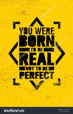 You Were Born To Be Real, Not To be Perfect Creative Motivation Quote. Vector Graffiti Style Typography Poster Concept On Grunge Wall Background - stock vector