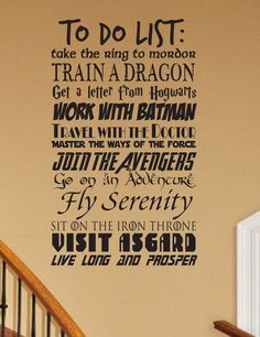 Show you are a fan of all things GEEK with our geek inspired to do mashup wall decal. Put it on your door or wall as a reminder of what needs to be taken care of today. ;) It is fully customizable, including size and if you only want part of the poem. Every fan should own one of these for their home, apartment, bedroom, dorm room, etc. Makes a great addition for a kids room and is much safer than paint. Be the first to own one on your block! This decal comes in 12x20 inches 22x38 inches 26...