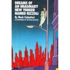 Dreams of an Imaginary New Yorker Named Rizzou: Mark Ciabattari, Istvan Banyai: 9780525485391: Amazon.com: Books