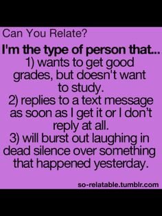 Haha yeah I can relate especially to (wanting to get good grades without studying)! Funny Teen Posts, Funny Teenager Quotes, Funny Qoutes For Teens, Teen Funny, Teenager Posts Sarcasm, Teenager Posts School, Teenager Posts Crushes, Haha, Teen Life