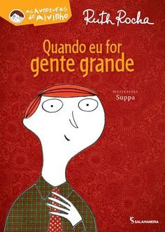 Quando Eu For Gente Grande :: Ruth Rocha Baby Cartoon Drawing, Cartoon Drawings, Homeschool, Education, Books, Gabriel, Children's Literature, Books For Kids, Respect Activities