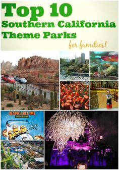 Top 10 Southern California Theme Parks For Families