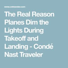The Real Reason Planes Dim the Lights During Takeoff and Landing - Condé Nast Traveler