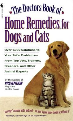 Buy a cheap copy of The Doctors Book of Home Remedies for Dogs and Cats: Over Solutions to Your Pets Problems - From Top Vets, Trainers, Breeders, and Other Animal Experts by Prevention Magazine Editors 0553577816 9780553577815 - A gently used Home Remedies, Natural Remedies, Flea Remedies, Health Remedies, Dr Book, Homemade Dog Treats, Pet Treats, Cat Health, Health Tips