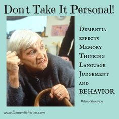 Don't take it personal ! Best advice to remember when you are a caregiver!! <);o
