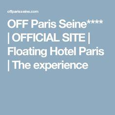 OFF Paris Seine**** | OFFICIAL SITE | Floating Hotel Paris | The experience