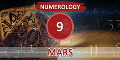 """ Numerology Number 9 "" by Numerologist Rahul Kaushal  -------------------------------------------------------- Numerology Number 9 : Mars is the ruling planet of nature number 9. Mars is the divine commander in chief. They are strong with the intense energy that seems to burst at seems. They are constantly active and do not rest until they reach their goal. They have a strong sense of purpose, order, discipline, courage and self-confidence.  http://www.pandit.com/numerology-number-9-chart/"