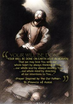 St. Francis surrenders to the will of God by praying this prayer...