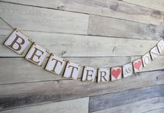 Better as One Banner - Decoration for Bridal Shower - Bachelorette Party