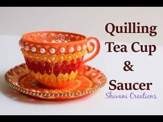 Quilling Tea cup and Saucer/ DIY Showpiece/ 3D Quilling - YouTube