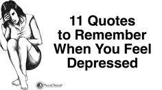 Depression is no joke. To help you out when you feel depressed, here are some inspirational quotes that will turn your mood around...