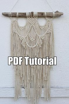 Macrame Tutorial PDF Macrame Wall Hanging Tutorial Pattern 1 piece of driftwood or a branch approx - long of cord (can be made with thicker cord if desired) scissors measuring tape Finshed product is wide and approximatley long.