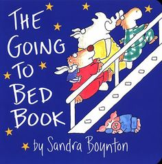 The Going-To-Bed Book - My oldest sons favorite book when he was a baby!