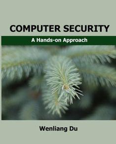 Computer Security: A Hands-on Approach by Wenliang Du https://www.amazon.com/dp/154836794X/ref=cm_sw_r_pi_dp_U_x_d8mOAb7894J4F