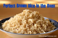 Perfect Brown Rice in the Oven on Shockingly Delicious. Recipe here: http://www.shockinglydelicious.com/?p=11566