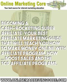 Affiliate marketing has existed for years Individuals have been carrying out online affiliate marketing online for years Those who own... URL: http://blog.onlinemarketingcore.com/1208/becoming-a-cash-rocketing-super-affiliate-your-best-affiliate-marketing-guide-that-will-teach-you-how-to-make-money-online-with-affiliate-program-how-boost-sales-and-the-top-affiliate-programs/ Tags: #amazon #affiliatemarketing #marketingonline #topaffiliateprograms #makemoneyonline #internetbus