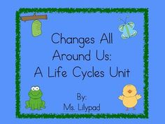 Life Cycles Unit For Prek, K, Or First Grade