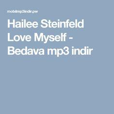 Hailee Steinfeld Love Myself - Bedava mp3 indir