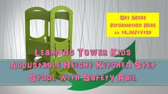 Learning Tower Kids Adjustable Height Kitchen Step Stool with Safety Rai...