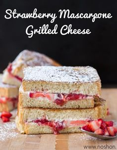 Strawberry Mascarpone Grilled Cheese (Guest Post for Bakeaholic Mama)