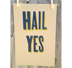 Go Blue / Hail Yes / Michigan letterpress poster Maize by BSandRS, $15.00
