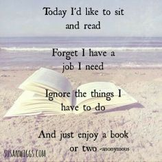 Today I'd like to sit and read...
