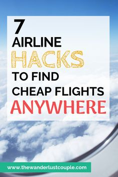 Do you hate that airline tickets are usually the most expensive cost of any vacation? We do too! But, they don't have to be - follow these 7 hacks to find cheap flights to anywhere! #cheapflights