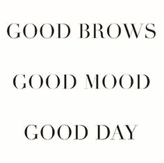 Good Brows means good brows.