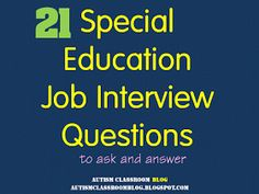 Autism Classroom: 21 Job Interview Questions for Autism Teachers and Other Special Education Teachers