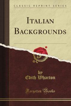 Italian Backgrounds (Classic Reprint) by Edith Wharton http://www.amazon.co.uk/dp/1440085315/ref=cm_sw_r_pi_dp_3Wfkub0D8D1MT