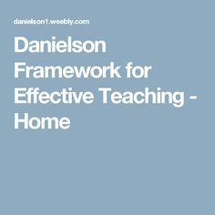 Danielson Framework for Effective Teaching - Home
