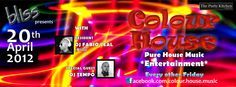 2012.04.20 Colour House Banner Special Guest, Dj, Banner, Neon Signs, Posters, Entertaining, Colour, Pure Products, Music