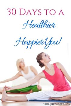 30 Days to a Healthier Happier You!