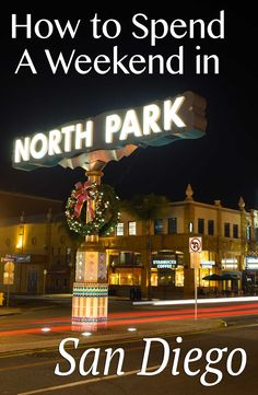 A Weekend Guide to Eating & Exploring North Park, San Diego
