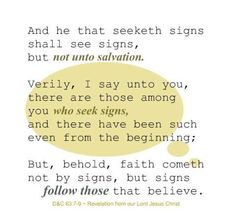 Lds Quote. I have noticed this in my life . after prayer or of concerns  i can see what there is for me and then the signs is revealed unto me ... crazy but it's ture if you are intune with the spirt you will see that it is ture also ..