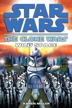 17) Star Wars: The Clone Wars: Wild Space by Karen Miller