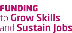 funding to grow skills and sustain jobs