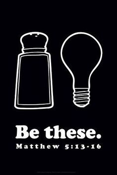 salt. light. be these. matt 5:13-16