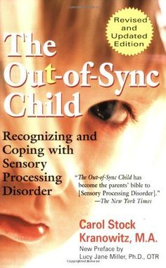 The Out-of-Sync Child by Carol Kranowitz. Wonderful book to read for parents who have children with sensory issues!