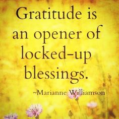 #Gratitude is an opener of locked-up blessings. ~Marianne Williamson   Be Your Own Sunshine❤️☀️