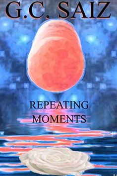 #Book Review of #RepeatingMoments from #ReadersFavorite Reviewed by Joy Hannabass for Readers' Favorite