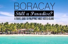 Boracay 2014 - Still a Paradise? A Travel Guide to Philippines' most visited island. © Sabrina Iovino | JustOneWayTicket.com
