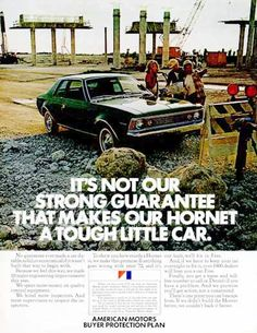 1972 American Motors Hornet vintage ad. It's not our strong guarantee that makes our Hornet a tough little car.