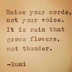 Raise your words.. This can apply tp everyone