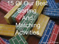 We can do all things- 15 Of Our Best Sorting and Matching Activities