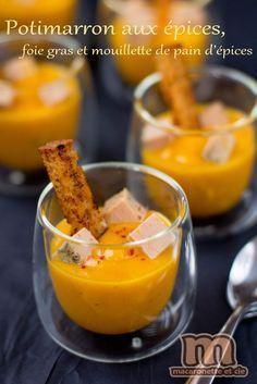 Potimarron with spices, foie gras and gingerbread mouillette - Macaronette et cie Foie Gras, Tapas, Cream Of Pumpkin Soup, Cooking Time, Cooking Recipes, Food Porn, Xmas Food, Appetisers, Buffets
